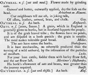 TYPICAL page entry showing Johnson's quaint interpretation for Oats… and how he    attributed word meanings to others. (Kreutz Rare Books)