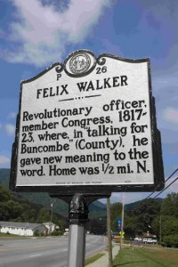 "STREET plaque in Buncombe, North Carolina, highlights where once stood the    home of local politician Mr Felix Walker, after whom the word ""bunkum"" was    created."